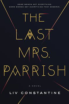 The Last Mrs. Parrish – The BOLO Books Review | BOLO BOOKS