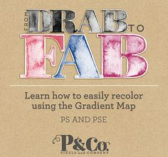 Quality Scrapbook Tutorials: Recolor Elements using the Gradient Map tutorial from Pixels and Company