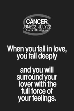 """Fun facts about your sign here: """"When you fall in love, you fall deeply and you will surround your lover with the full force of your feelings..."""""""