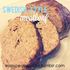 Swedish Style Meatloaf by Emma @ easypeasypaleo.tumblr.com Pork Mince, Swedish Style, Grass Fed Beef, Organic Herbs, Easy Peasy, Meatloaf, Banana Bread, Paleo, Healthy