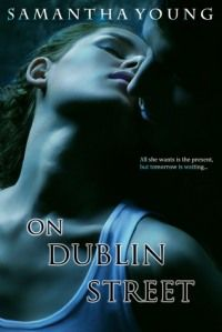 On Dublin Street by Samantha Young | to help get you over the '50 Shades I've Already Finished' phase