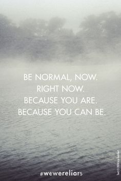 """Be Normal."" 