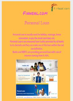 Personal Loan is usually used for holiday, marriage, home renovation, to pay the credit card dues, etc. We have an expert team who is handling the personal loans in  Faridabad. http://www.finheal.com/personal-loan-in-faridabad