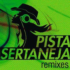 CD Pista Sertaneja (Remixes) (2011) - https://bemsertanejo.com/cd-pista-sertaneja-remixes-2011/