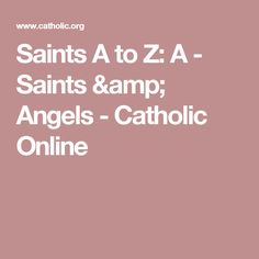 Browse all catholic saints starting with the letter V Catholic Online, Saint A, Letter V, Catholic Saints, Angels, Amp, Confirmation, Deities, Angel