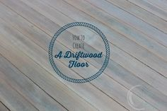 How to create a driftwood floor