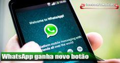 WhatsApp ganha novo botão para fotos e vídeos