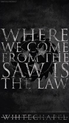 The Saw Is The Law - Whitechapel