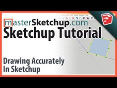 Drawing Accurately in SketchUp - videos by Matt Donley*