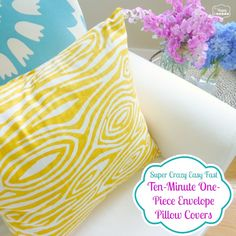 Super Crazy Easy Fast Ten Minute One Piece Envelope Pillows done