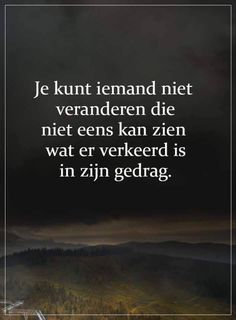 Smart Quotes, Wise Quotes, Daily Quotes, Quotes To Live By, Motivational Quotes, Dutch Quotes, Powerful Quotes, Jokes Quotes, More Words