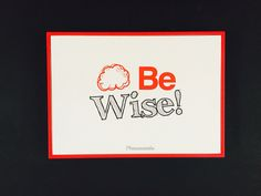 Be wise #posters #Phraseando