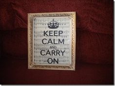 Mementos designs...Keep Calm and Carry On, printed on vintage sheet music.  2010