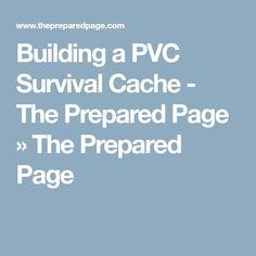 Building a PVC Survival Cache - The Prepared Page » The Prepared Page