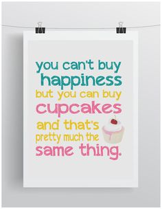 You Can't Buy Happiness Cupcakes  Art by artgirlcreativeworks, $20.00