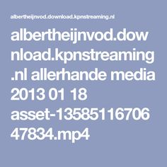 albertheijnvod.download.kpnstreaming.nl allerhande media 2013 01 18 asset-1358511670647834.mp4