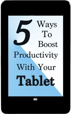 Tablets can be great tools for work -- if you know how to use them.