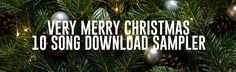 Free Music Download - Christmas - Christian Music Phil Wickham - Sara Groves - MercyMe - Laura Story - Phillips, craig and dean