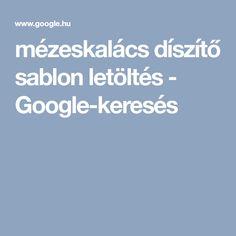 mézeskalács díszítő sablon letöltés - Google-keresés