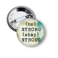 Hey, I found this really awesome Etsy listing at https://www.etsy.com/listing/236521920/be-strong-stay-strong-125-or-larger