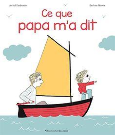 Ce que papa m'a dit de Astrid Desbordes https://www.amazon.fr/dp/2226328432/ref=cm_sw_r_pi_dp_x_R9Q.xbF9682CG