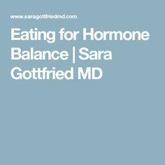 Eating for Hormone Balance   Sara Gottfried MD