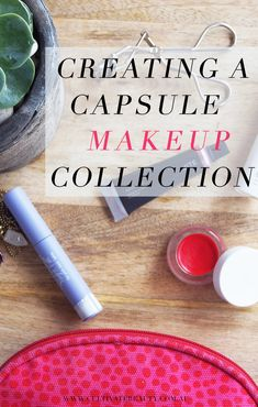 "Creating A Capsule Makeup Collection: I've always loved the minimalist 'capsule' concept for clothes and accessories, but lately my focus has been on creating a capsule makeup collection. Because you see, I have similar problem with makeup – and maybe you do too – where I have a sizeable stash…most of which sits languishing in the drawer!! So I've been inspired to do a makeup ""detox"" and create a streamlined, capsule collection."