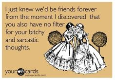 Funny friendship quotes. @Karen Jacot Jacot Jacot Jacot Scott @Kristy Lumsden Lumsden Lumsden Lumsden Carrico Gaines