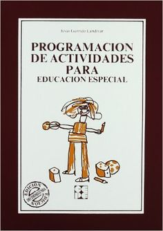Programación de actividades para educación especial Educación especial y dificultades de aprendizaje: Amazon.es: Jesús Garrido Landivar: Libros