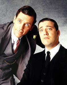 Dreamteam!!! Hugh Laurie & Stephen Fry in Jeeves & Wooster. Brilliant and hilarious. Woodhouse would be proud.