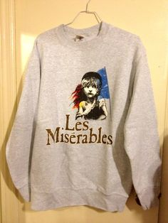 Les Miserables Sweatshirt by MollyGetsThrifty on Etsy, $20.00!!!! Want this shirt so bad!!!