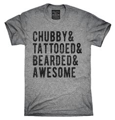 Chubby Tattooed Bearded And Awesome Shirt, Hoodies, Tanktops