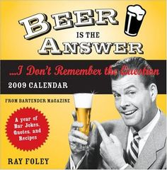 #book  2009 Beer Is the AnswerI Dont Remember the Question boxed calendar A Year of Bar Jokes Quotes and Recipes