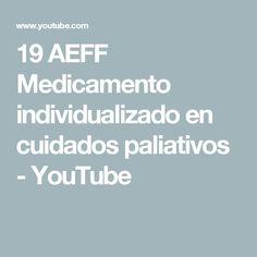 19 AEFF   Medicamento individualizado en cuidados paliativos - YouTube