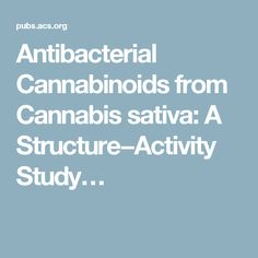 Antibacterial Cannabinoids from Cannabis sativa: A Structure−Activity Study…