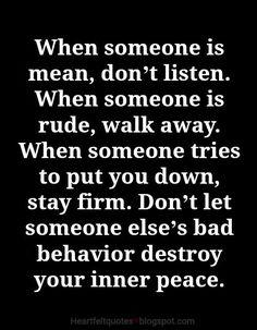 Don't let someone else's bad behavior destroy your inner peace.