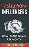 Free Kindle Book -   Instagram: How I make $10,000 a month through Influencer Marketing (Instagram Marketing Book 2)