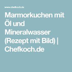 Marmorkuchen mit Öl und Mineralwasser (Rezept mit Bild) | Chefkoch.de