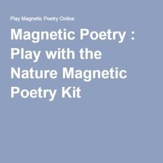 Magnetic Poetry : Play with the Nature Magnetic Poetry Kit