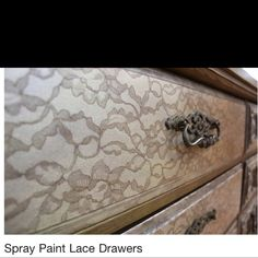 Spray paint lace drawers! Love this idea!