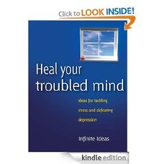 Heal your troubled mind --- http://www.amazon.com/Heal-your-troubled-mind-ebook/dp/B006M49TE6/?tag=night0b_20