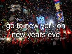 Go to New York on New Years Eve