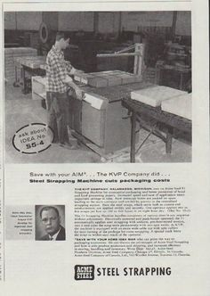 """Description: 1957 ACME STEEL vintage print advertisement """"Steel Strapping"""" -- Save with your AIM ... The KVP Company did ... Steel Strapping Machine cuts packaging costs. Acme Idea Man, Chuck Deerwester helped KVP develop this improved steel strapping procedure. The KVP Company, Kalamazoo, Michigan, uses an Acme Steel F1 Strapping Machine for economical packaging and better protection of bond and food processing papers. -- Size: The dimensions of the three-quarter-page advertisement are ..."""