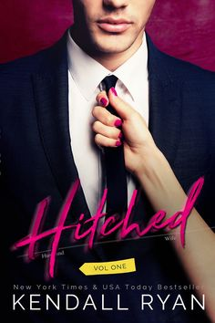 Hitched by Kendall Ryan | Hitched, #1 | Release Date July 5, 2016 | Genres: Contemporary Romance, Erotic Romance, Humor