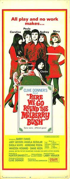 Here We Go Round the Mulberry Bush (1968)Stars: Barry Evans, Judy Geeson, Angela Scoular ~  Director: Clive Donner