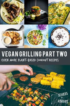 vegan grilling part 2 | boardsandknives.com