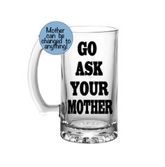 Go Ask Your Mother Beer Mug-Go Ask Your Mom Beer Mug-Funny Beer Mug-Father's Day Gifts-For Dad From Kids-Custom Beer Mug by FromAtoZbyTami on Etsy