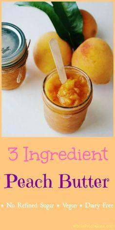 3 Ingredient Peach Butter. Refined sugar free, dairy free, vegan