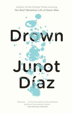 Drown by Junot Díaz | 15 Essential Books By Latino Authors in America