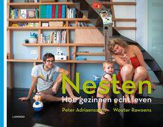 Nesten - Peter Adriaenssens en Wouter Rawoens | Lannoo De warme nesten van doodgewone gezinnen: het leven zoals het echt is in Vlaamse woonkamers